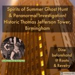 Spirits of Summer Ghost Hunt at Birmingham's Historic Thomas Jefferson Tower
