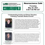 """UAB Neuroscience Cafe': """"Anxiety and Stress Disorders Following Traumatic Medical Events"""""""