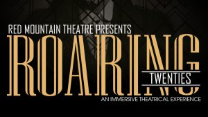 Red Mountain Theatre Presents Roaring 20s