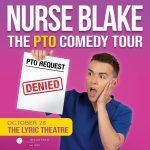 Nurse Blake The PTO Comedy Tour