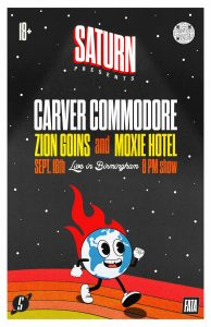 Carver Commodore, Zion Goins, and Moxie Hotel