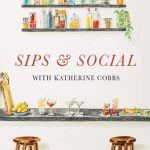 Sips & Social with Food Writer & Author Katherine Cobbs