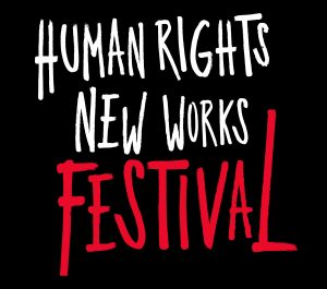 Human Rights New Works Festival