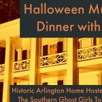 Halloween Murder Mystery Dinner and optional Ghost Hunt at Birmingham's Arlington House