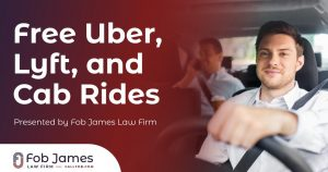 Free Uber, Lyft, and Cab Rides Presented by Fob James Law Firm