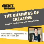 The Business of Creating: Creative Fundraising