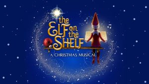 The Elf on the Shelf: The Musical