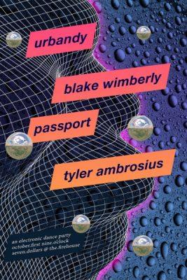 Urbandy, Blake Wimberly, Passport, Tyler Ambrosius