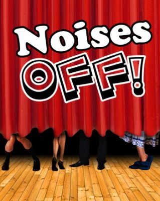 """""""Noises Off"""" Theatrical Production"""