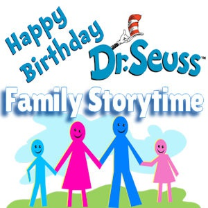 Family Storytime - Happy Birthday Dr. Seuss