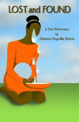 """Adanma Barton: """"Lost and Found"""" Theatrical Performance"""