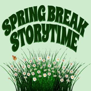 Spring Break Storytime
