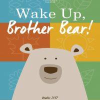 Birmingham Children's Theatre Presents Wake Up, Brother Bear!