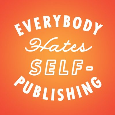Podcast Launch Party for Everybody Hates Self-Publishing
