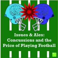 Issues & Ales: Concussions and the Price of Playing Football