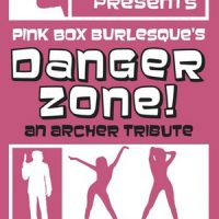 Pink Box Burlesque's Danger Zone: An Archer tribute