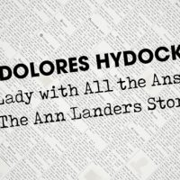 Dolores Hydock: The Lady with All the Answers-The Ann Landers Story