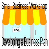 Small Business Workshop: Developing a Business Plan