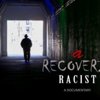 "Film Screening of ""A Recovering Racist"""