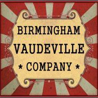 Birmingham Vaudeville's First Tuesday
