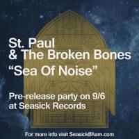 "St. Paul & The Broken Bones ""Sea Of Noise"" Pre-Release Party"